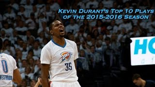 Repeat youtube video Kevin Durant's Top 10 Plays of the 2015-2016 Season