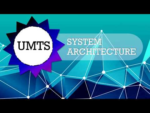 UMTS -Universal Mobile Telecommunications System