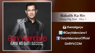 Gary Valenciano Gaya Ng Dati Album - Babalik Ka Rin
