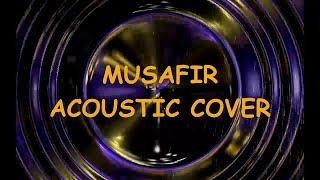 Musafir - Jagga Jasoos - Acoustic Cover