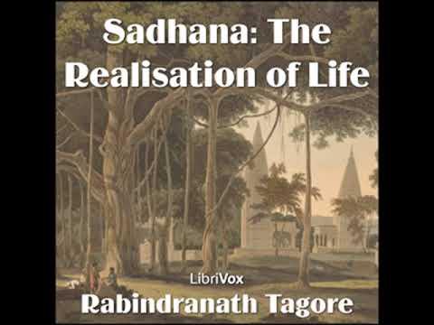 Sadhana, The Realisation of Life, version 2 by Rabindranath TAGORE | Full Audio Book