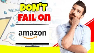 Why People Fail on Amazon FBA (AVOID THESE MISTAKES!)