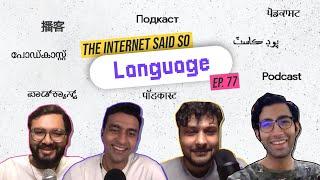 The Internet Said So   EP 77   Language