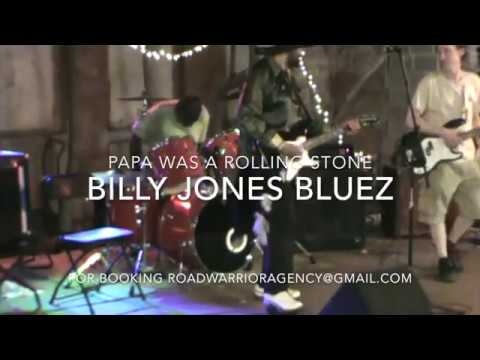 Billy Jones Bluez  Papa Was A Rolling Stone