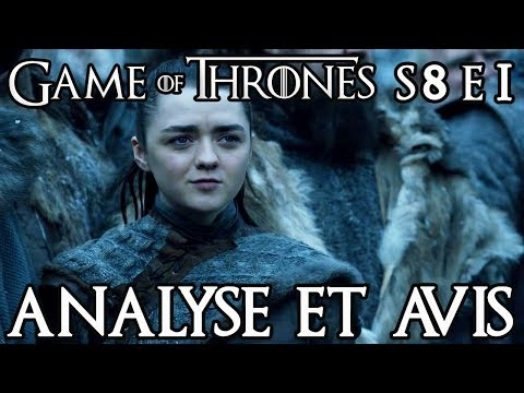 Game of Thrones Saison 8 Épisode 1 : analyse et avis