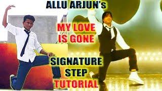 Allu Arjun -  My Love is Gone    Signature Step Tutorial    Nishant Nair