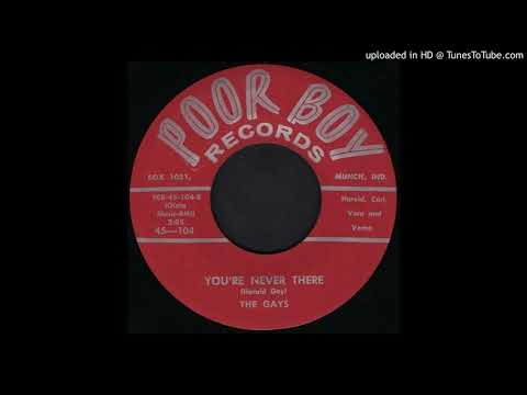 THE GAYS: You're Never There (Poor Boy Records) 1959 -- Muncie, Indiana