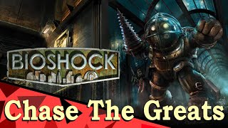 Chase The Greats - Episode 1 - BioShock