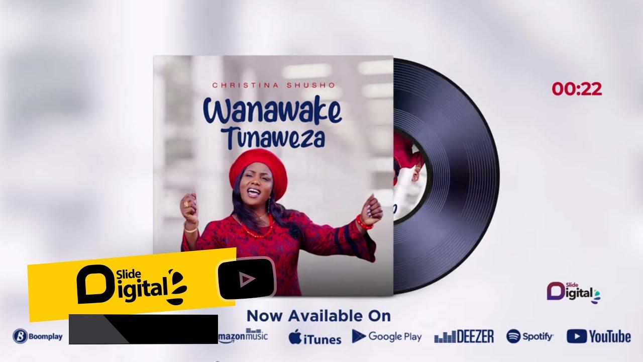 Download Christina Shusho - Wanawake Tunaweza (Official Audio)