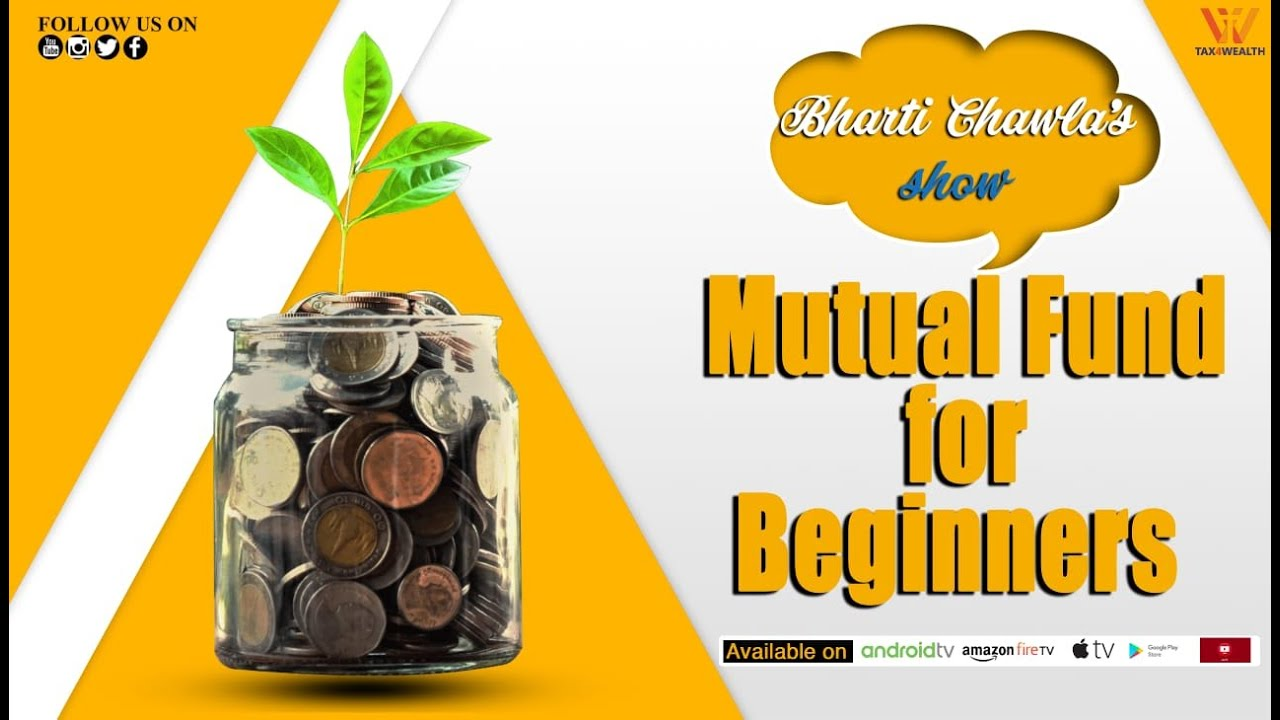 Mutual Fund for Beginners With Bharti Chawla in 2020