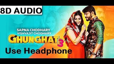 8D Audio Songs Ghunghat 3 Ki Fatkar Le Baithi  Sapna Choudhary | Latest Haryanvi Songs Haryanvi 2019
