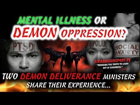 HOW EVIL SPIRITS..CAUSE ((( MENTAL ILLNESS ))) & HOW TO BREAK FREE!!!