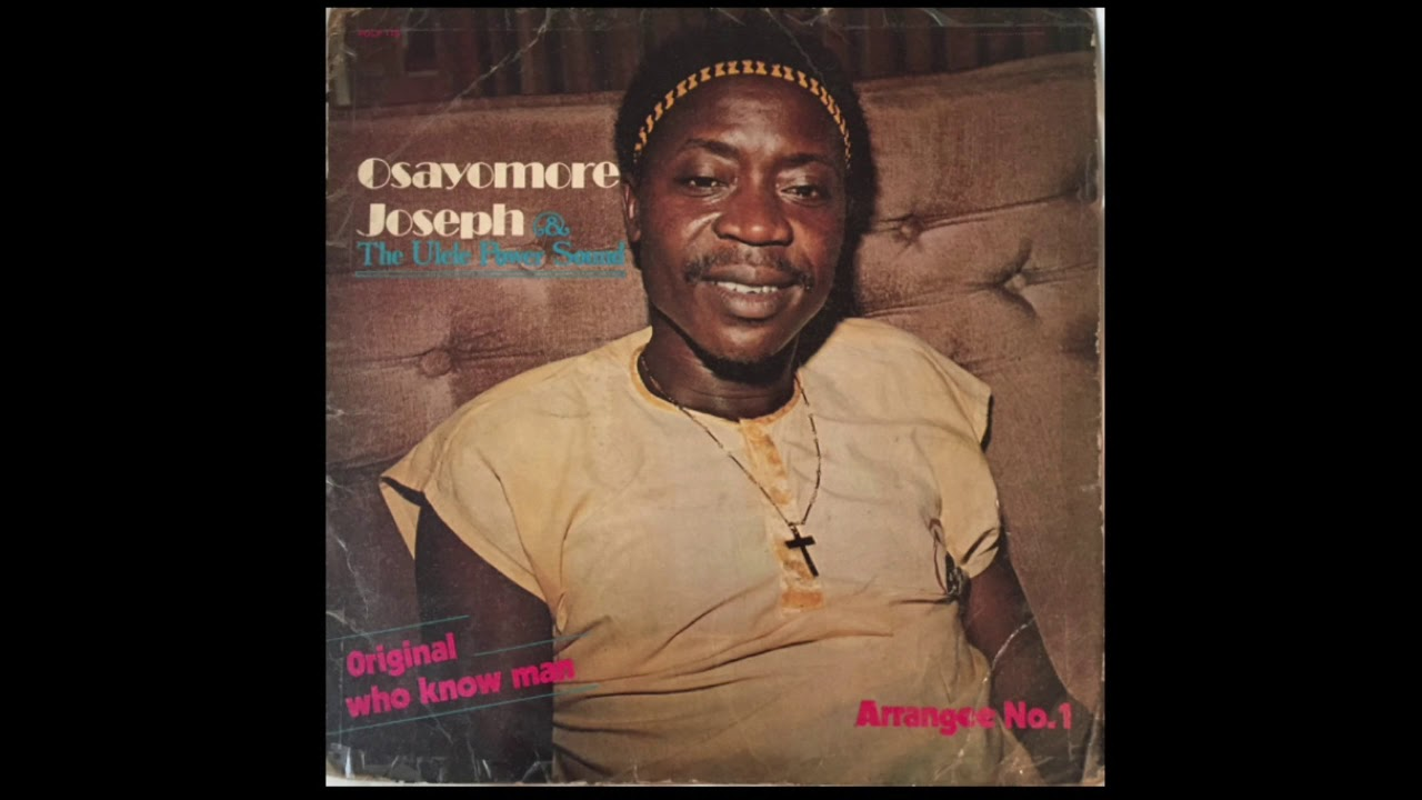 Joseph Osayomore & The Ulele Power Sound - Who Know Man