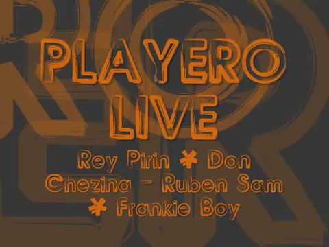 Playero Live [Rey Pirin & Chezina - Ruben Sam & Frankie Boy]