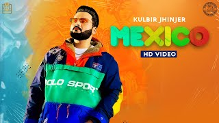 Mexico (Official Video) Kulbir Jhinjer | Manna Music | Teji Sandhu | Latest Punjabi Songs 2021
