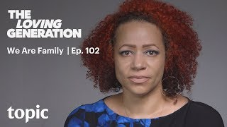 The Loving Generation: We Are Family | 102