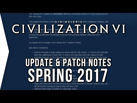 Civilization VI ► Spring 2017 Update Patch Notes! - [Free Civ 6 Update]