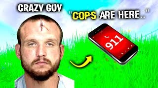 i Called The Cops On CRAZY Guy - Fortnite