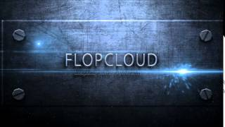 Flopcloud New Intro