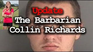 Update on the Collin Richards, the Barbarian