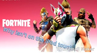 Why isn't fortnite on the iPod Touch