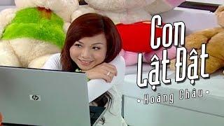 CON LẬT ĐẬT - HOÀNG CHÂU | OFFICIAL MUSIC VIDEO