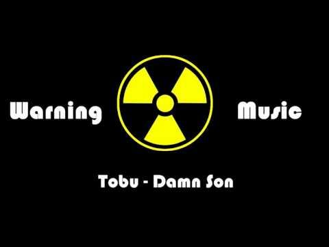 Tobu - Damn Son  Warning