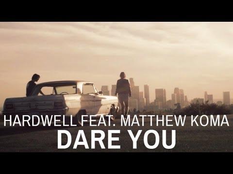 lagu dare you hardwell feat matthew koma