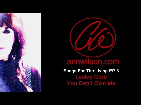Ann Wilson Talks Lesley Gore - You Don't Own Me