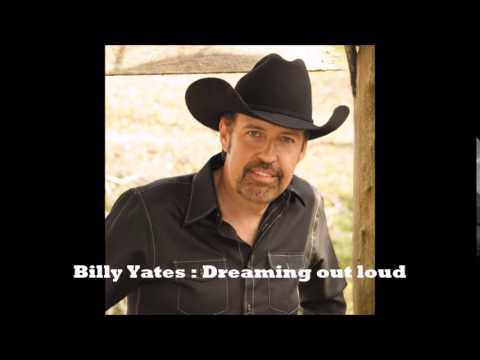 Billy Yates : Dreaming out loud