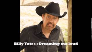 Repeat youtube video Billy Yates : Dreaming out loud