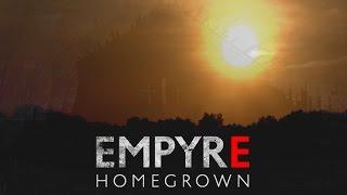 Homegrown - Empyre (Official Video)