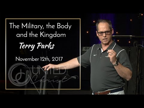 The Military, The Body and The Kingdom 11/12/2017