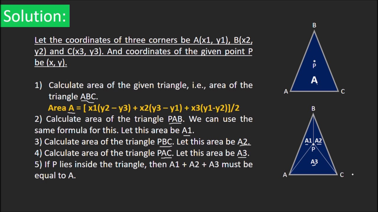 Check whether a given point lies inside a triangle or not