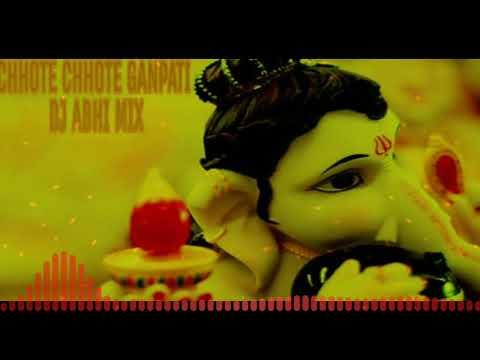 CHHOTE CHHOTE GANPATI DJ ABHI REMIX