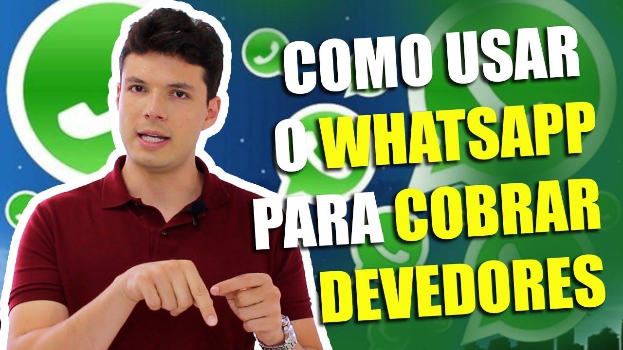 Como Fazer Cobrança Pelo Whatsapp Um Roteiro Para Usar Na