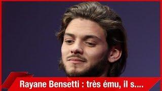 Rayane Bensetti : très ému, il s'exprime pour la première fois depuis ses messages alarmants