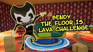 BENDY ACCEPT THE FLOOR IS LAVA CHALLENGE | Hello Neighbor Mod