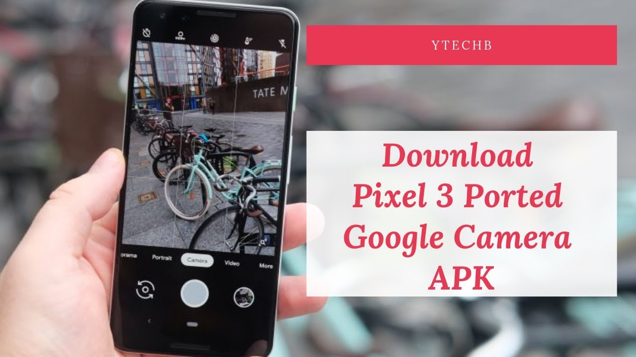 Download Pixel 3 Camera App (Google Camera 6 1 APK)