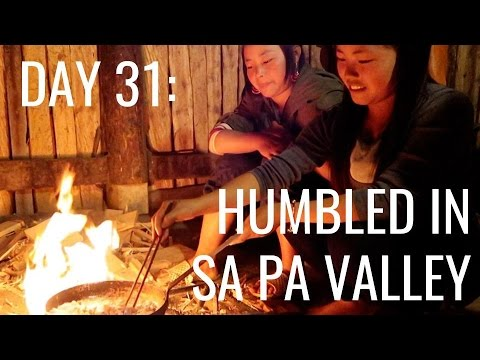 Day 31: HUMBLED AND AWED. Sapa Valley trek and Hmong village stay!
