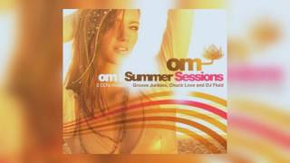 Gambar cover OM: Summer Sessions CD 2 | Chuck Love | Best of House Music | San Francisco