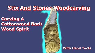 WoodCarving/Carving A Cottonwood Bark Wood Spirit Full Video