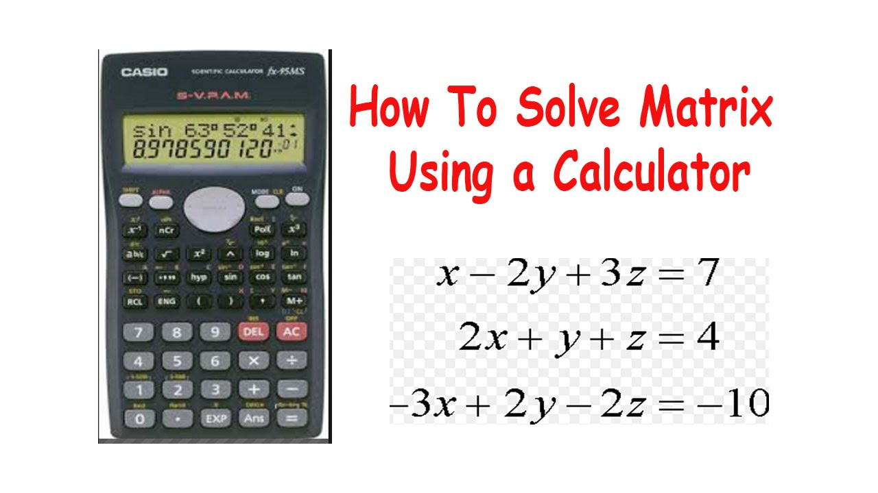 How To Solve Matrix Using A Calculator