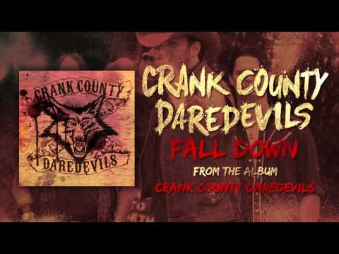 Crank County Daredevils - Fall Down (Official Track)