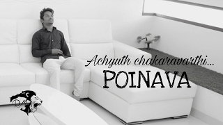 POINAVA || VIDEO SONG  BY ACHYUTH