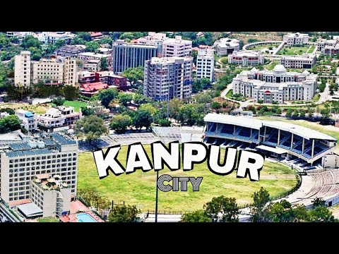 Kanpur - Leather City Of The World |Kanpur City View (2018) Uttar Pradesh,India| Plenty Facts|Kanpur