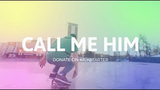 Call Me Him - Novel Teaser (Kickstarter Campaign)