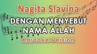Nagita Slavina Dengan Menyebut Nama Allah Karaoke Lirik Tanpa Vokal by regis.mp3