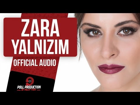 ZARA - YALNIZIM ( OFFICIAL AUDIO )