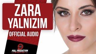 ZARA - YALNIZIM ( OFFICIAL AUDIO )